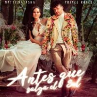 """Natti Natasha renace """"Antes que salga el sol"""" en compañía de Prince Royce"""