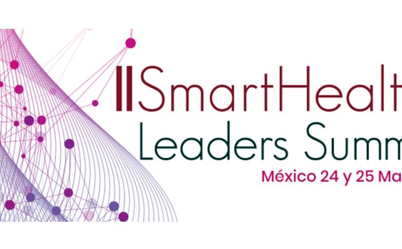 II Smart Health Leaders Summit: Los desafíos tecnológicos del sector salud en un mismoevento