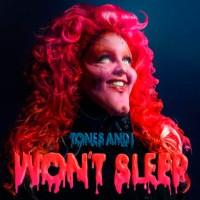 """Tones And I con Won't Sleep"""" su sencillo más reciente"""