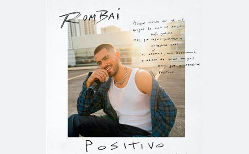 """Rombai y su álbum debut llamado""""Positivo"""""""