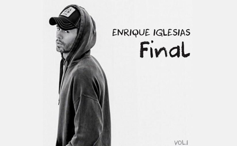 Enrique Iglesias estrenó su nuevo álbum Final Vol.1