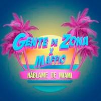 """Gente de Zona trae desde cuba """"Háblame de Miami"""""""